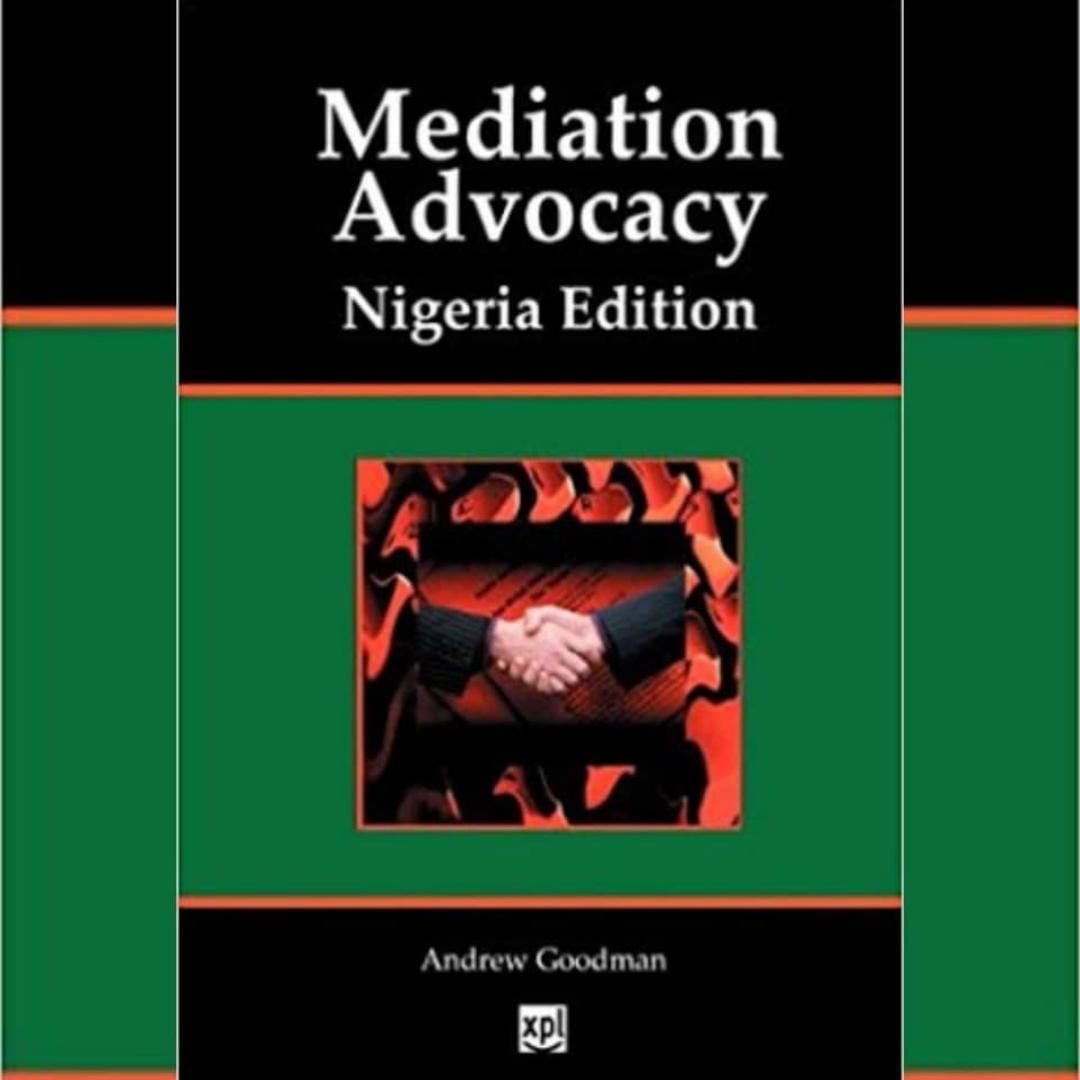 """Review of the book, """"Mediation Advocacy in Nigeria"""" by Andrew Goodman"""