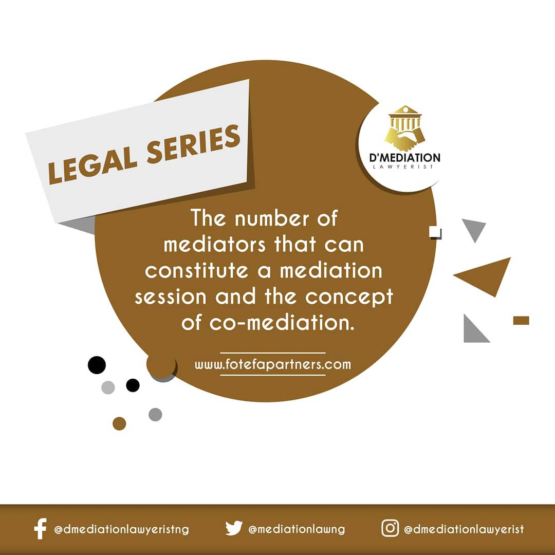 The Number Of Mediators That Can Constitute a Mediation Session; The Concept of Co-Mediation