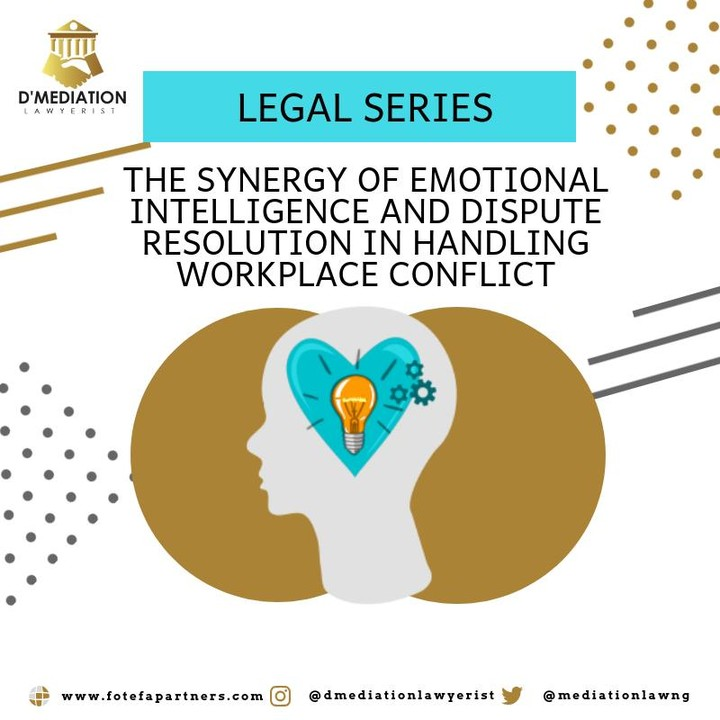 The Synergy of Emotional Intelligence and Dispute Resolution in Handling Workplace Conflict