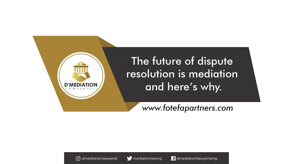 The Future of Dispute Resolution is Mediation and here's why.