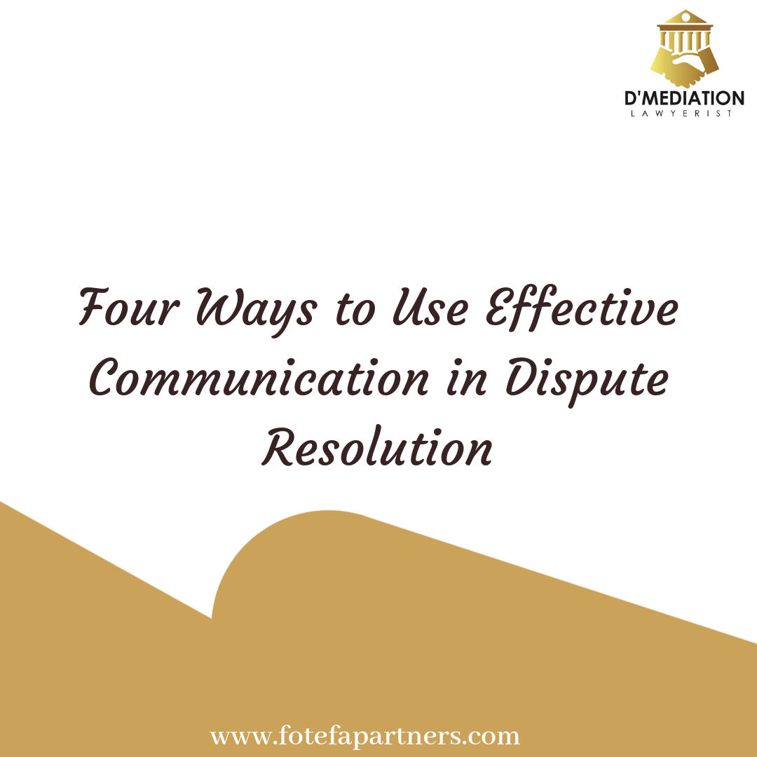 Four Ways to Use Effective Communication in Dispute Resolution